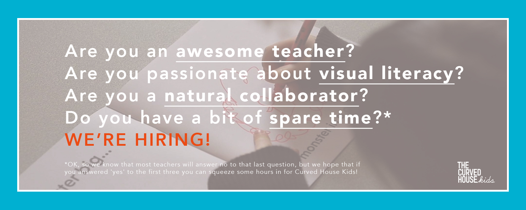 Curved House Kids are hiring enthusiastic teachers!